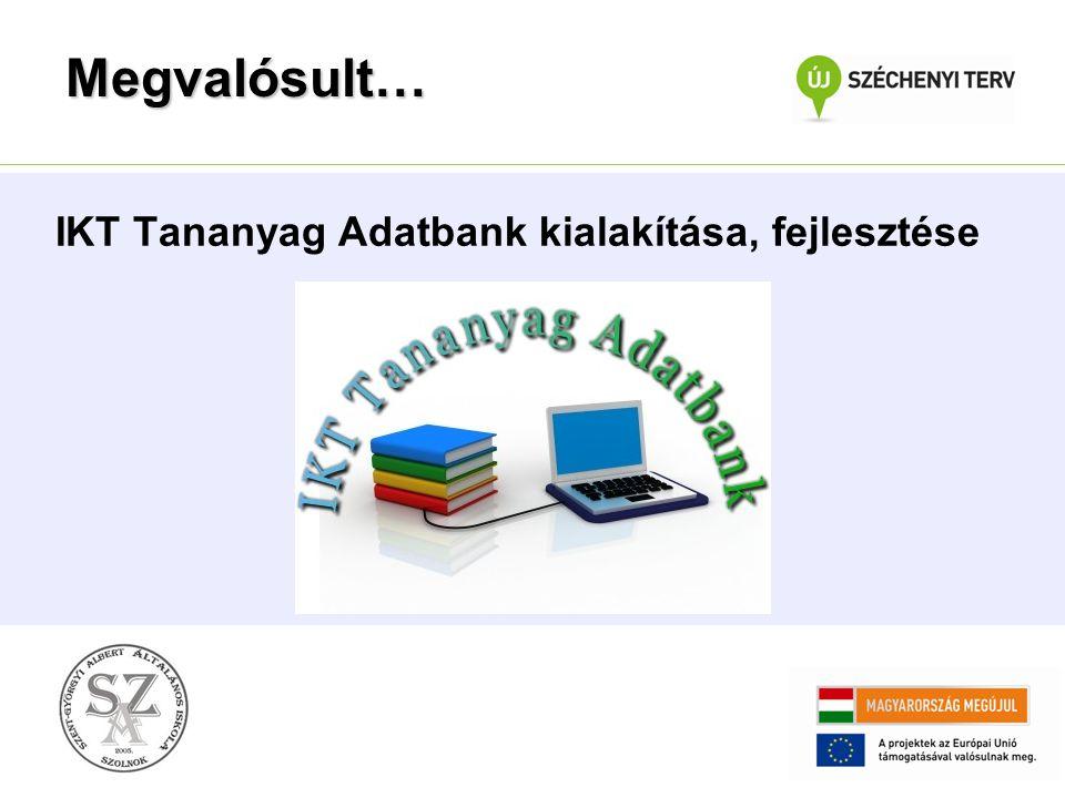 IKT Tananyag Adatbank kialakítása, fejlesztése Megvalósult…