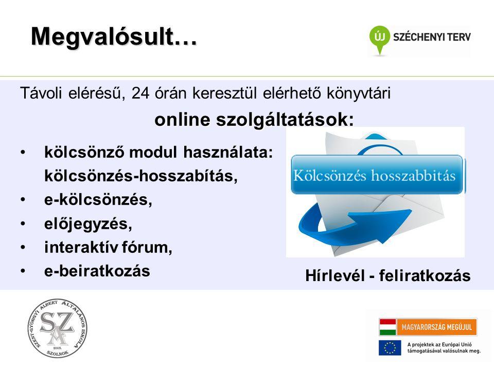 Távoli elérésű, 24 órán keresztül elérhető könyvtári online szolgáltatások: •kölcsönző modul használata: kölcsönzés-hosszabítás, •e-kölcsönzés, •elője