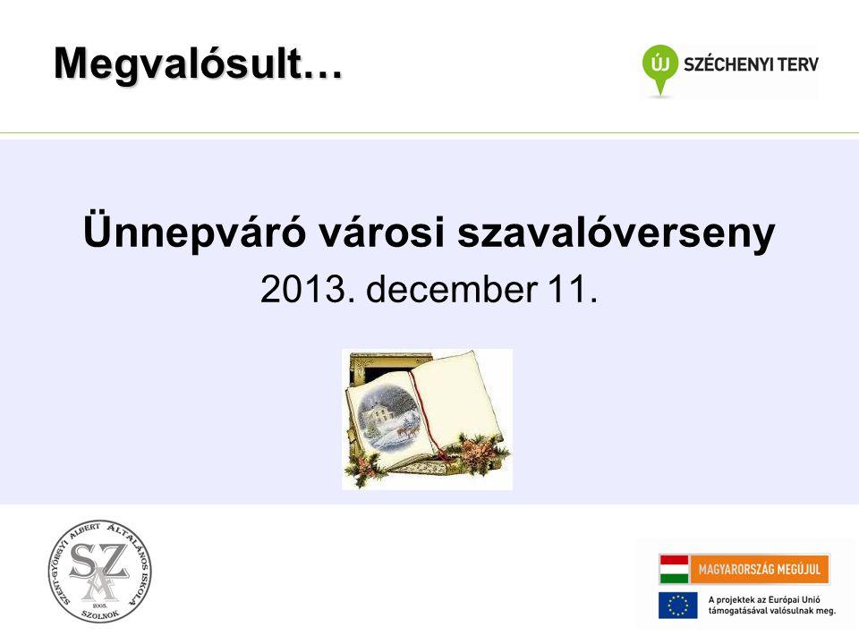 Ünnepváró városi szavalóverseny 2013. december 11. Megvalósult…