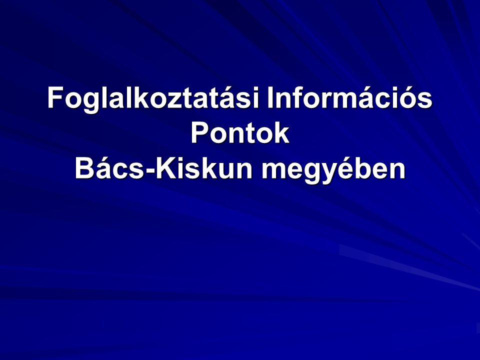 Foglalkoztatási Információs Pontok Bács-Kiskun megyében