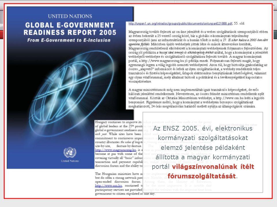 AZ EREDMÉNYEK – 3. világszínvonalúnak ítélt fórumszolgáltatását Az ENSZ 2005.