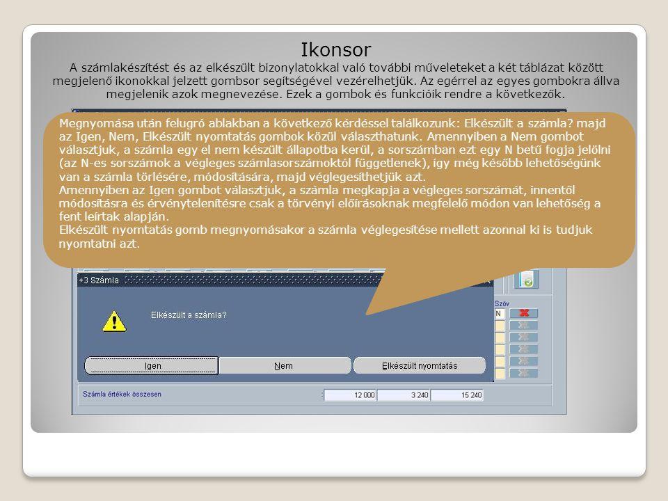 Számla - fej adatok - rögzítése Nem beviteli mező, a sorszámokat automatikusan generálja a rendszer.