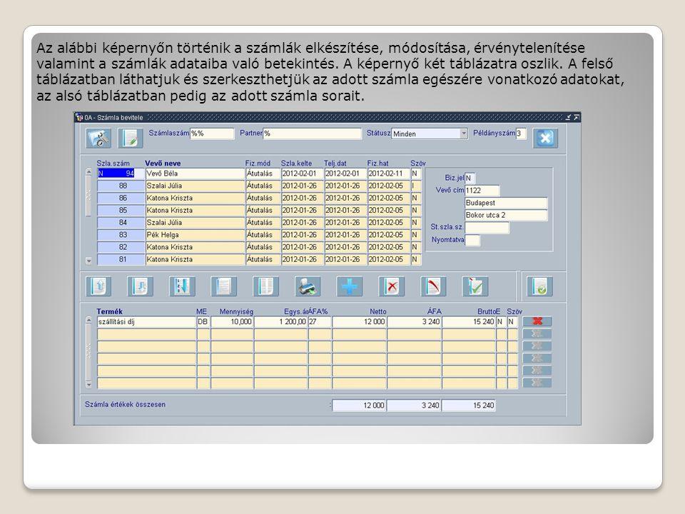 A képernyő felső részében van lehetőség a törzsadatok megadására, az eredményadatok kiírására, a számlák visszakeresését segítő szűrésre, a nyomtatási példányszám megadására és a képernyő bezárására.
