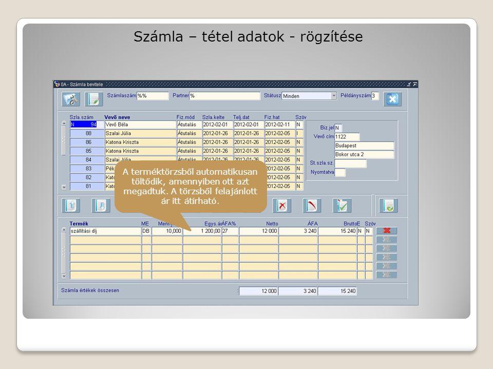 Számla – tétel adatok - rögzítése A terméktörzsből automatikusan töltődik, amennyiben ott azt megadtuk.