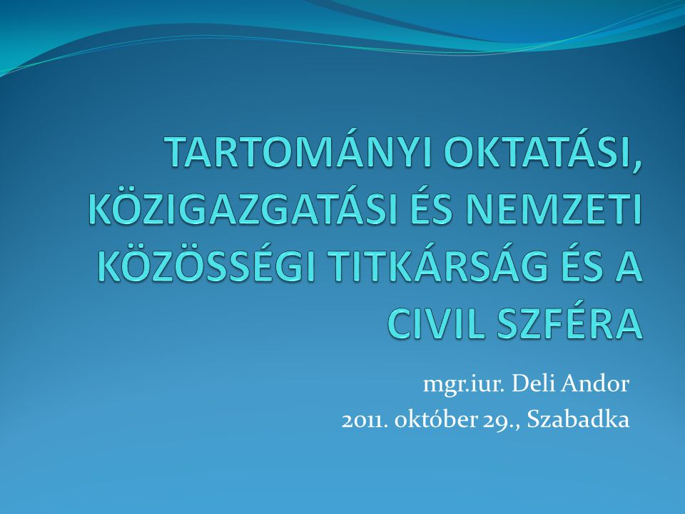 mgr.iur. Deli Andor 2011. október 29., Szabadka