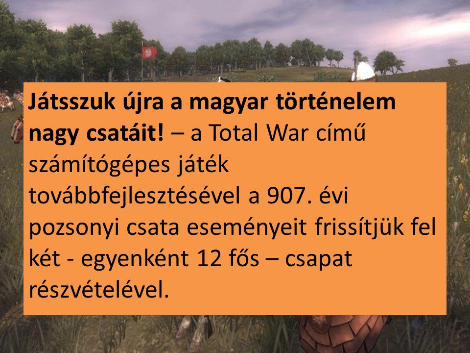 Játsszuk újra a magyar történelem nagy csatáit! – a Total War című számítógépes játék továbbfejlesztésével a 907. évi pozsonyi csata eseményeit frissí