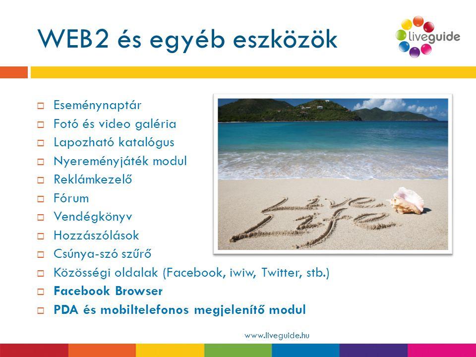 WEB2 és egyéb eszközök www.liveguide.hu  Eseménynaptár  Fotó és video galéria  Lapozható katalógus  Nyereményjáték modul  Reklámkezelő  Fórum 