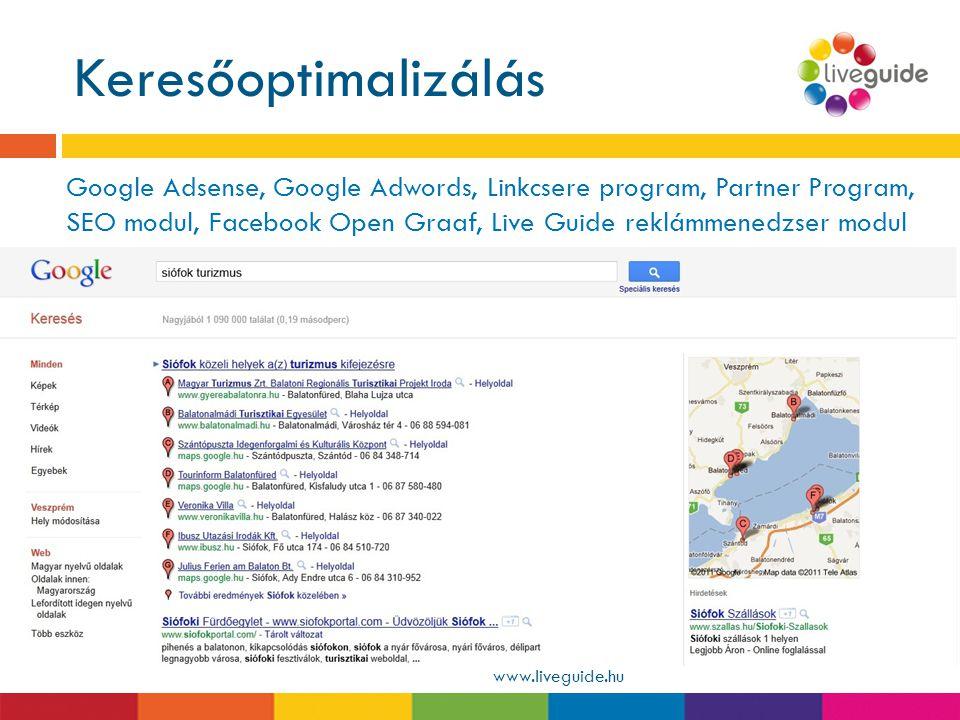 Keresőoptimalizálás www.liveguide.hu Google Adsense, Google Adwords, Linkcsere program, Partner Program, SEO modul, Facebook Open Graaf, Live Guide re