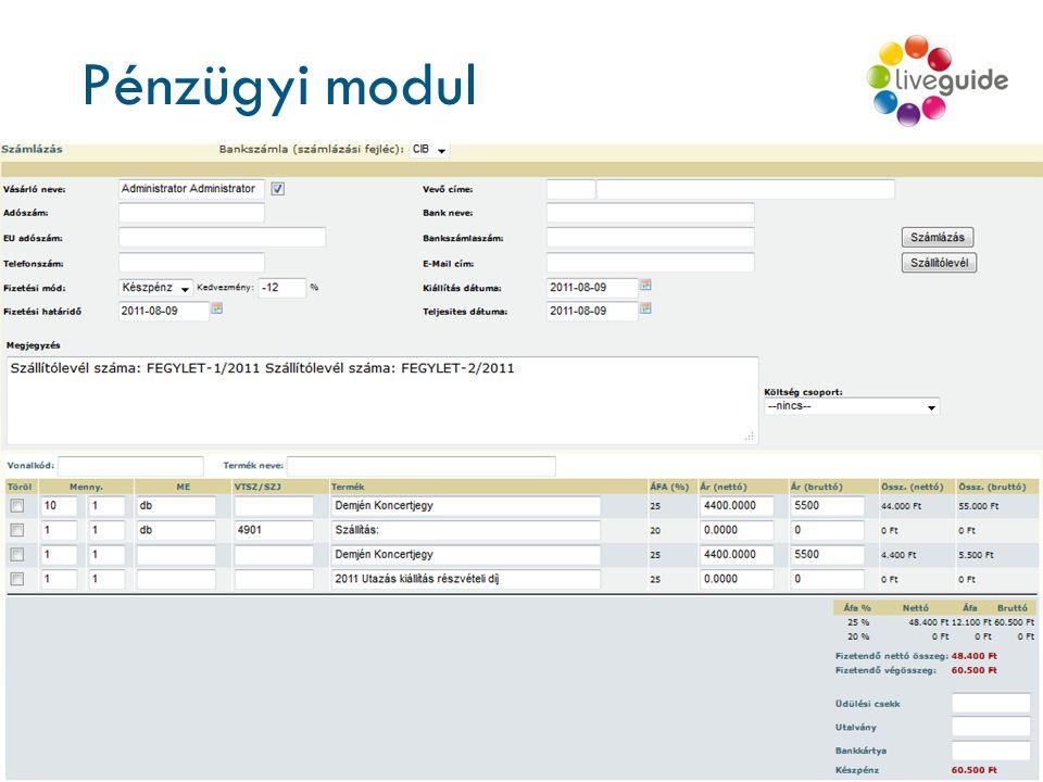 Pénzügyi modul www.liveguide.hu  Központi számlázási rendszer  Számlázási jogcímek  Pénztárbizonylat kiállítása, nyilvántartása  Pénztárjelentés 