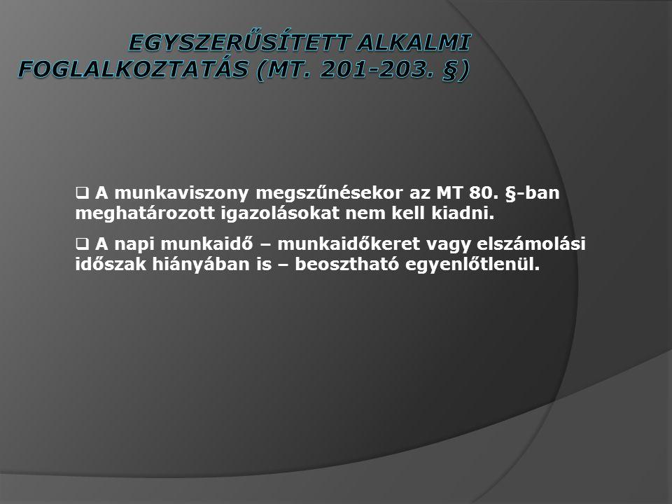  A munkaviszony megszűnésekor az MT 80.§-ban meghatározott igazolásokat nem kell kiadni.