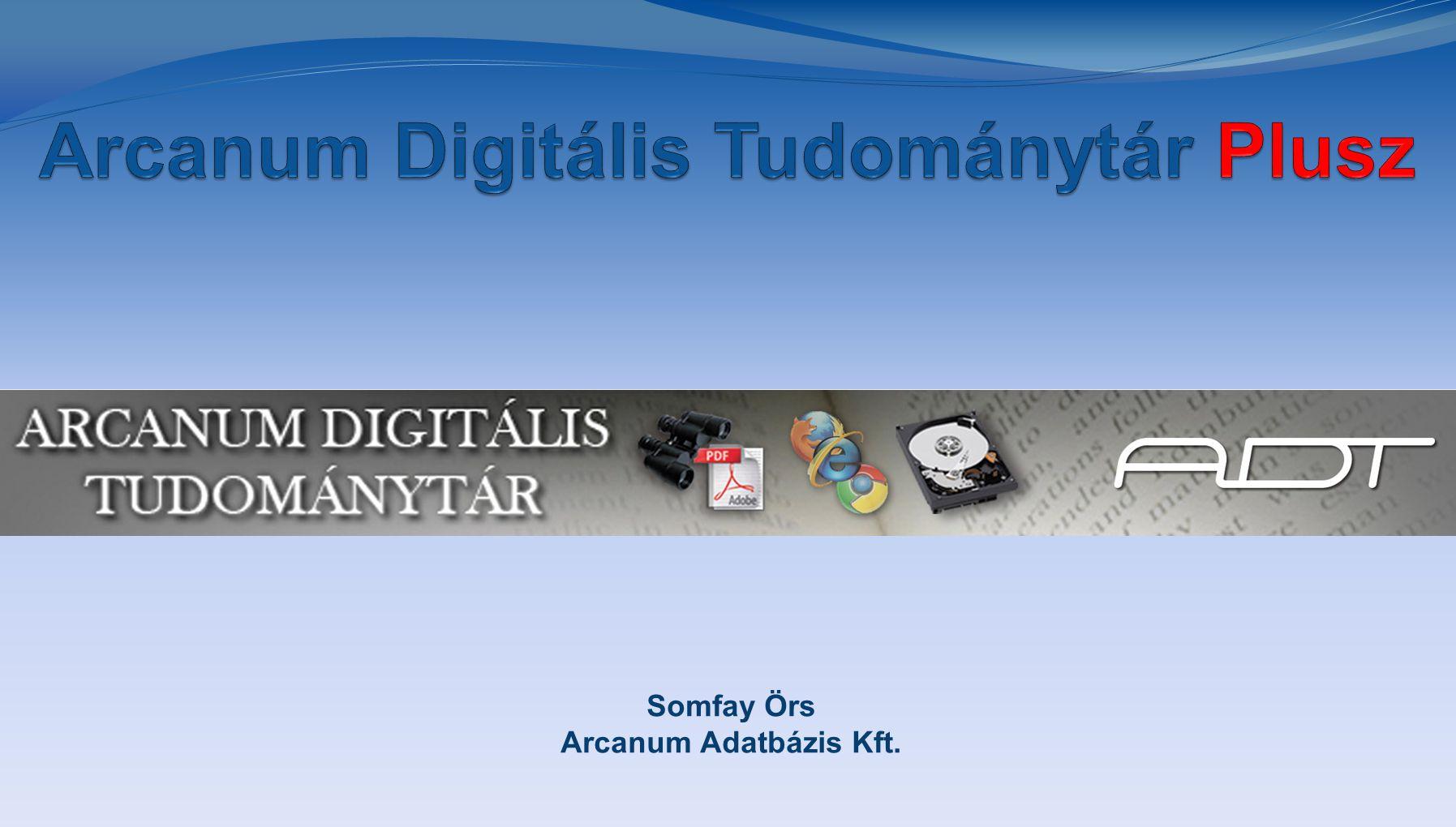 Somfay Örs Arcanum Adatbázis Kft.