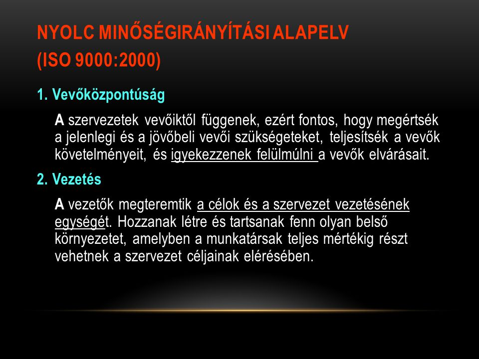 NYOLC MINŐSÉGIRÁNYÍTÁSI ALAPELV (ISO 9000:2000) 1.