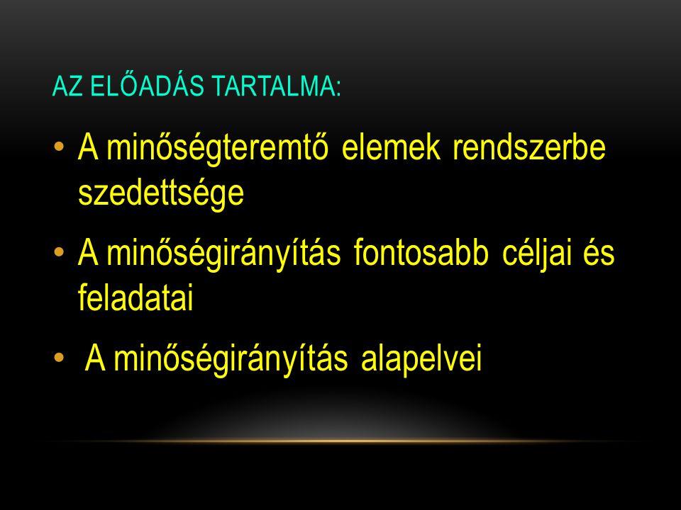NYOLC MINŐSÉGIRÁNYÍTÁSI ALAPELV (ISO 9000:2000) FOLYTATÁS 7.