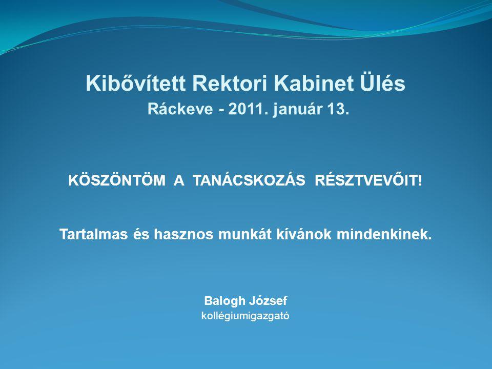 Kibővített Rektori Kabinet Ülés Ráckeve - 2011.január 13.