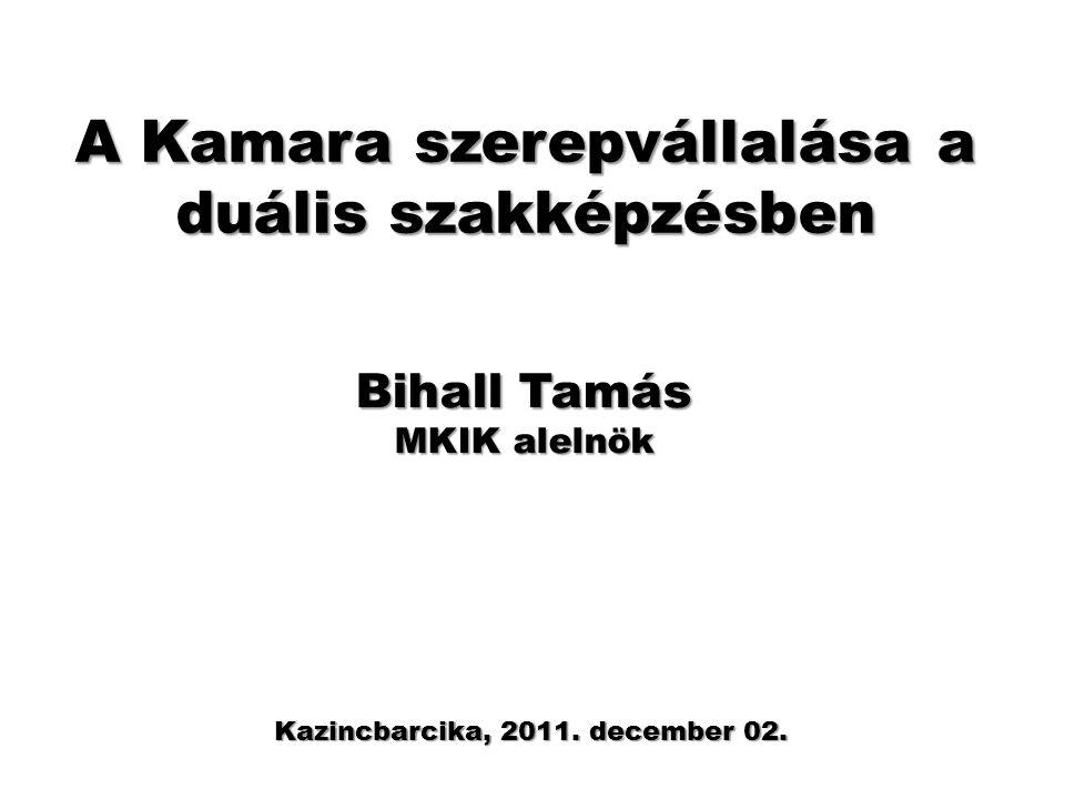 A Kamara szerepvállalása a duális szakképzésben Kazincbarcika, 2011.