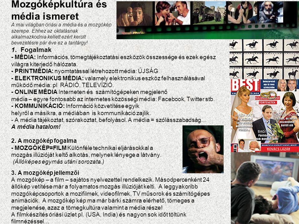 8.A film típusai Napjainkban már számtalan filmtípus, más szóval filmműfaj létezik.