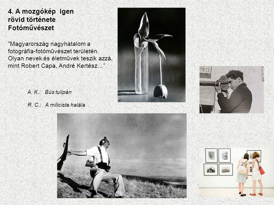 4. A mozgókép igen rövid története Fotóművészet