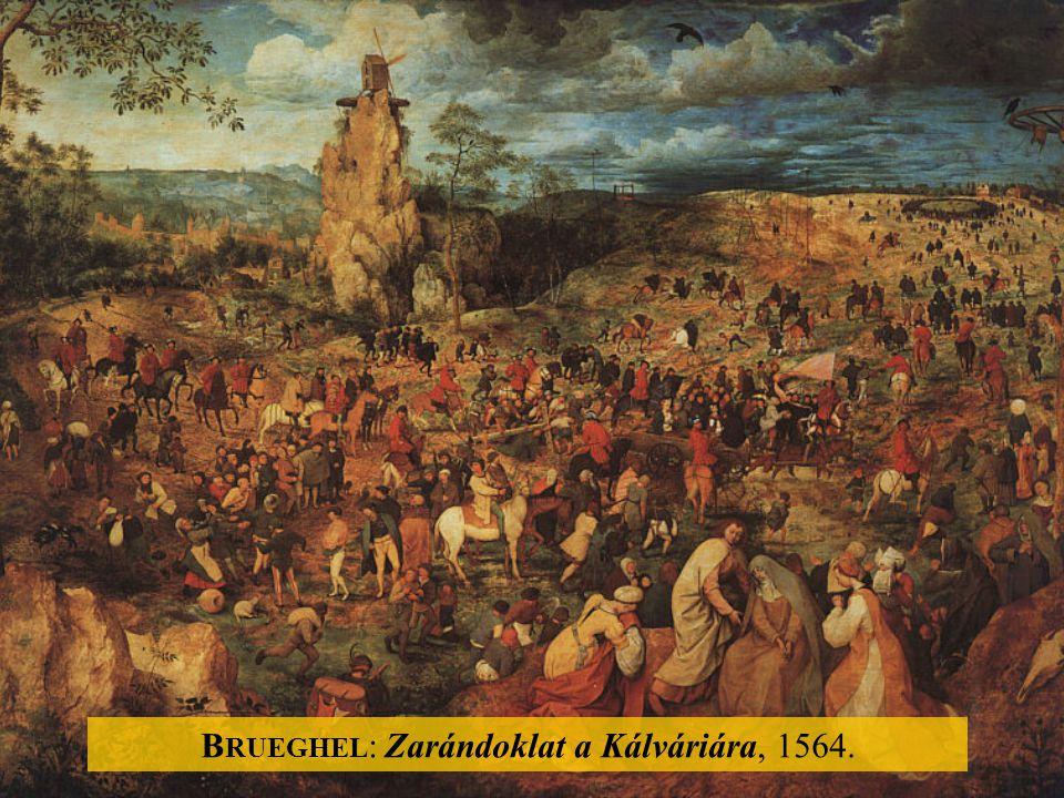 B RUEGHEL : Zarándoklat a Kálváriára, 1564.