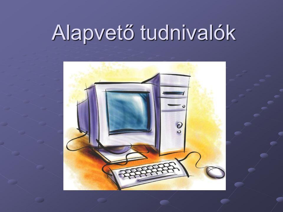 Alapvető tudnivalók A számítógép