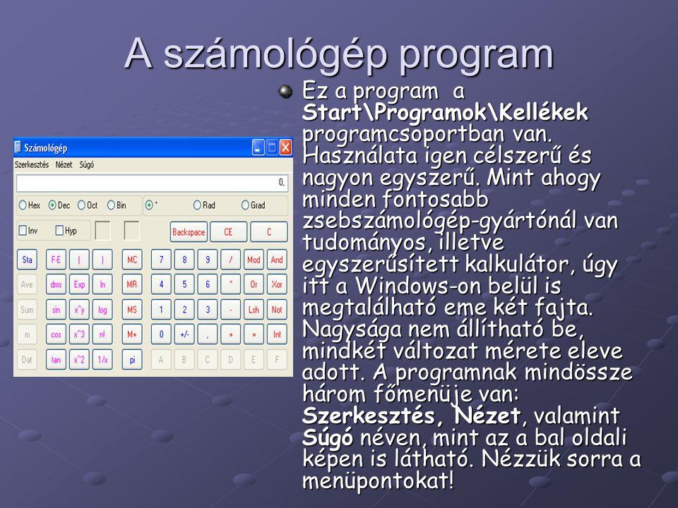 A számológép program Ez a program a Start\Programok\Kellékek programcsoportban van.