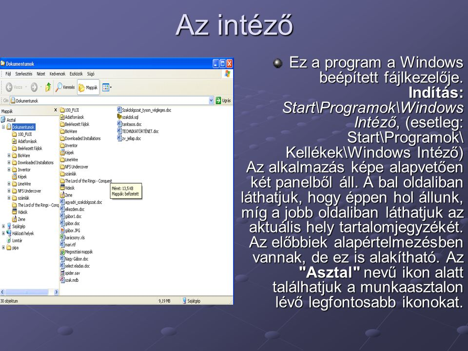 Az intéző Ez a program a Windows beépített fájlkezelője.
