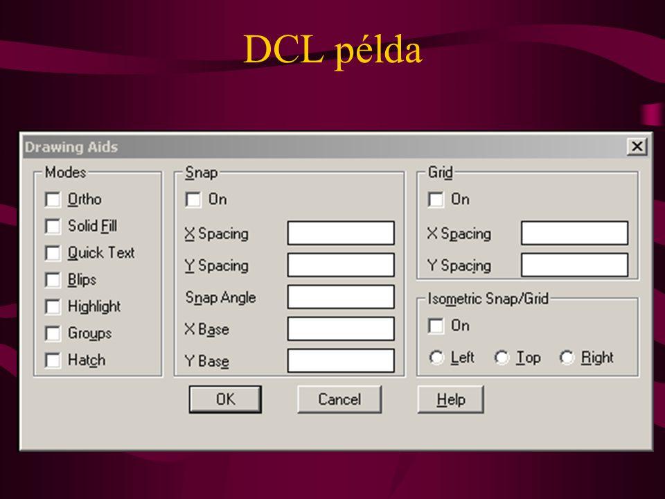 Egyszerű példa, DCL hello : dialog { label = Hello World Példa ; : text { label = Hello World! ; } : button { key = accept ; label = Rendben ; is_default = true; }
