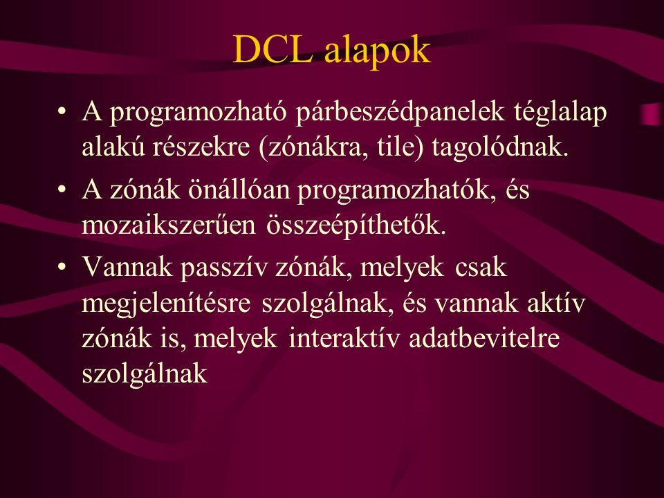 Egyszerű példa, AutoLisp (defun hello ( / dcl_id ) (setq dcl_id (load_dialog hello.dcl )) (if (not (new_dialog hello dcl_id)) (exit) ) (action_tile accept (done_dialog) ) (start_dialog) (unload_dialog dcl_id) )