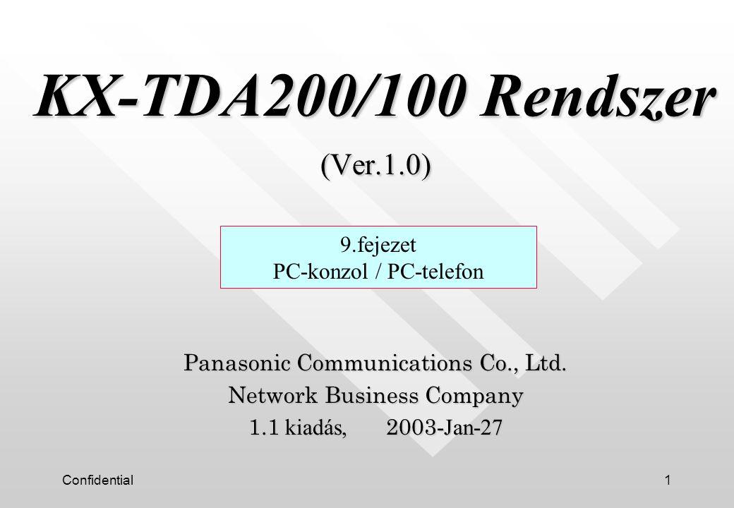 Confidential32 3.3 PC-konzol főképernyő Amikor az operátor bejelentkezik a PC-konzolba, ez a képernyő jelenik meg.