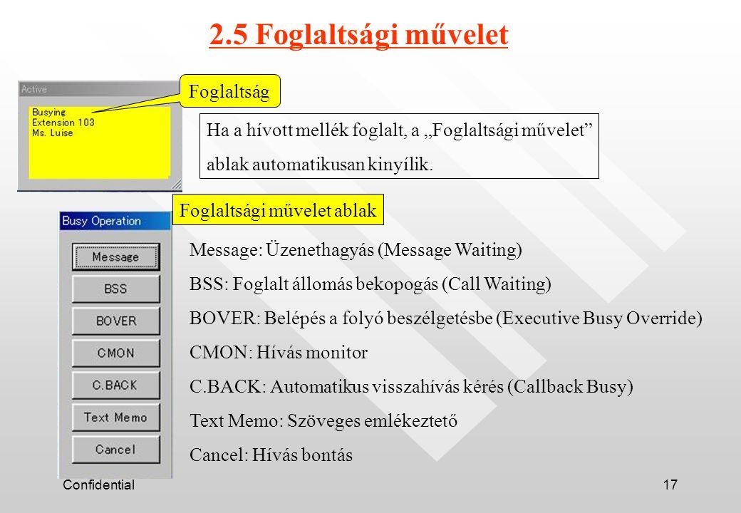 """Confidential17 Ha a hívott mellék foglalt, a """"Foglaltsági művelet ablak automatikusan kinyílik."""