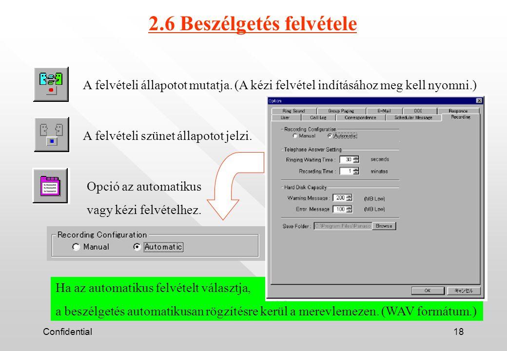 Confidential18 2.6 Beszélgetés felvétele A felvételi állapotot mutatja.