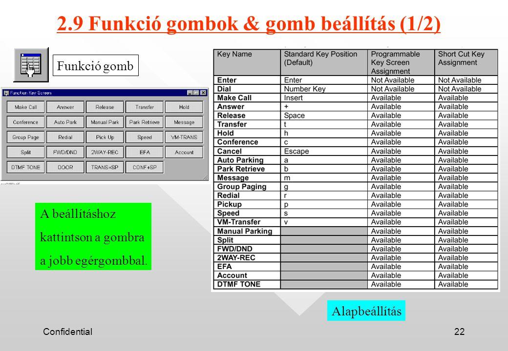 Confidential22 Funkció gomb 2.9 Funkció gombok & gomb beállítás (1/2) Alapbeállítás A beállításhoz kattintson a gombra a jobb egérgombbal.