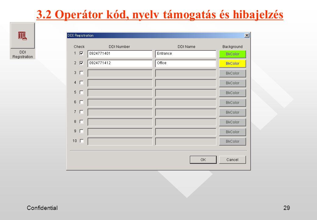 Confidential29 3.2 Operátor kód, nyelv támogatás és hibajelzés