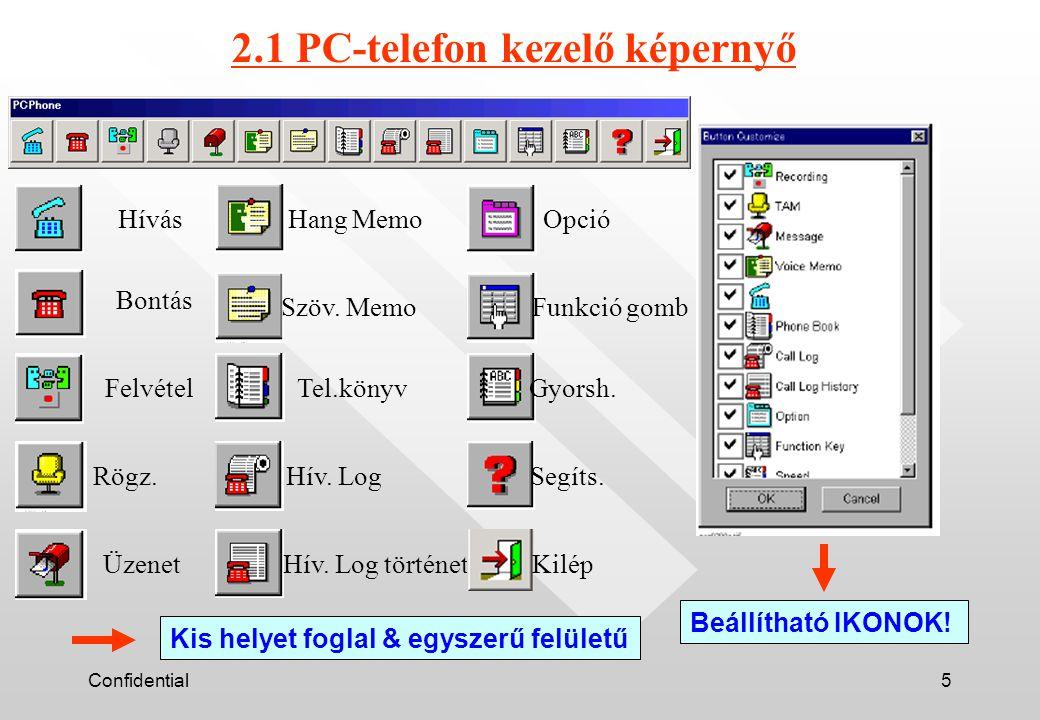 Confidential26 Operátor kód: A PC-konzol indításához Operátor kód megadása szükséges.