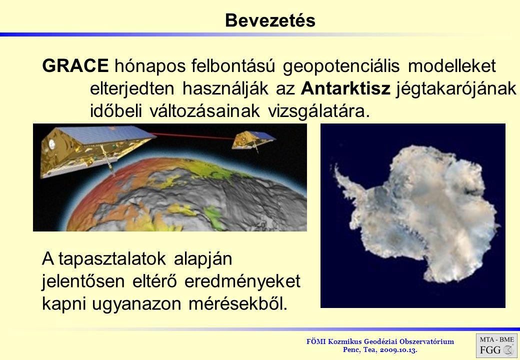 FÖMI Kozmikus Geodéziai Obszervatórium Penc, Tea, 2009.10.13. Bevezetés GRACE hónapos felbontású geopotenciális modelleket elterjedten használják az A