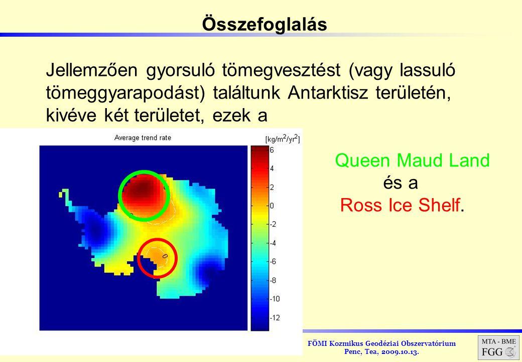 FÖMI Kozmikus Geodéziai Obszervatórium Penc, Tea, 2009.10.13. Jellemzően gyorsuló tömegvesztést (vagy lassuló tömeggyarapodást) találtunk Antarktisz t