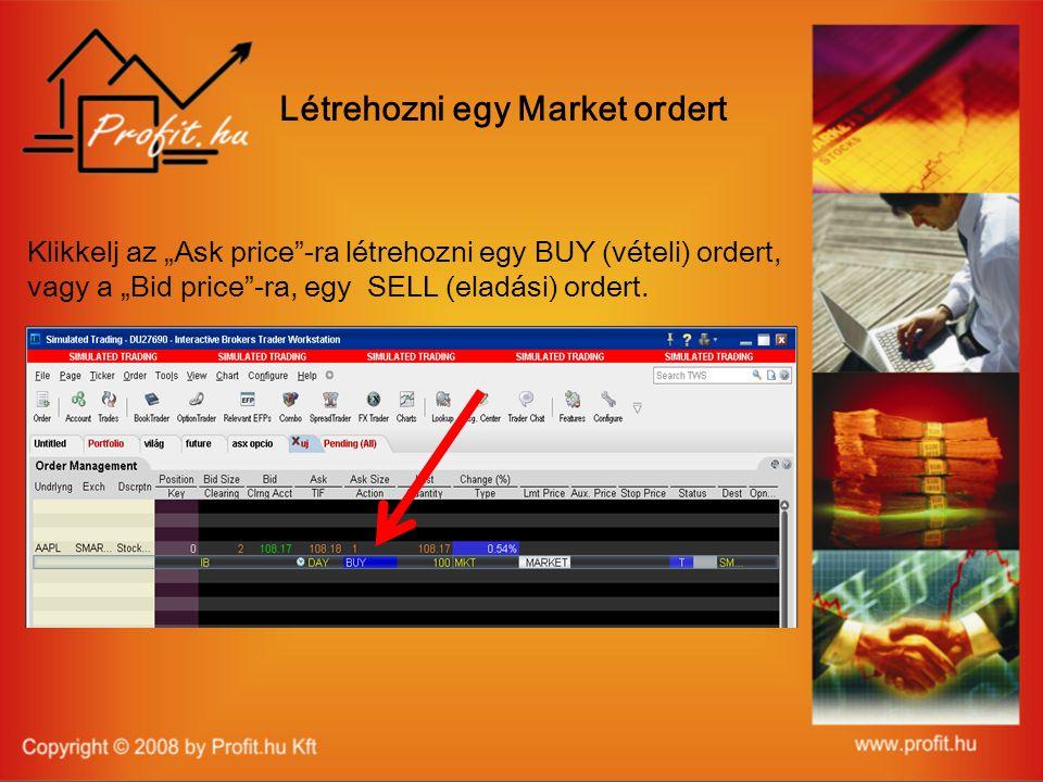 """Klikkelj az """"Ask price -ra létrehozni egy BUY (vételi) ordert, vagy a """"Bid price -ra, egy SELL (eladási) ordert."""