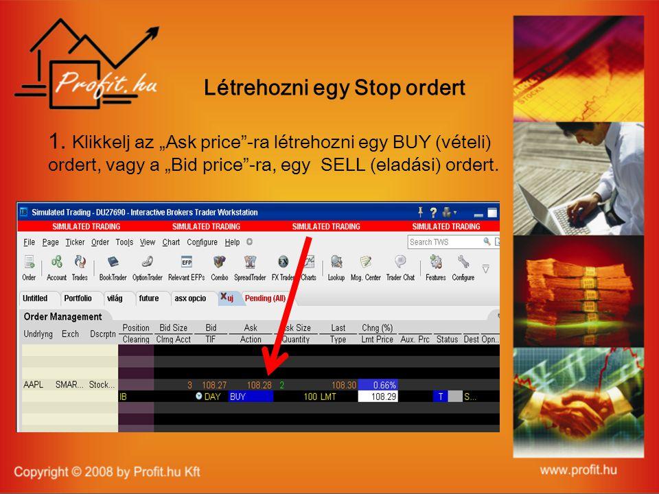 Létrehozni egy Stop ordert 1.