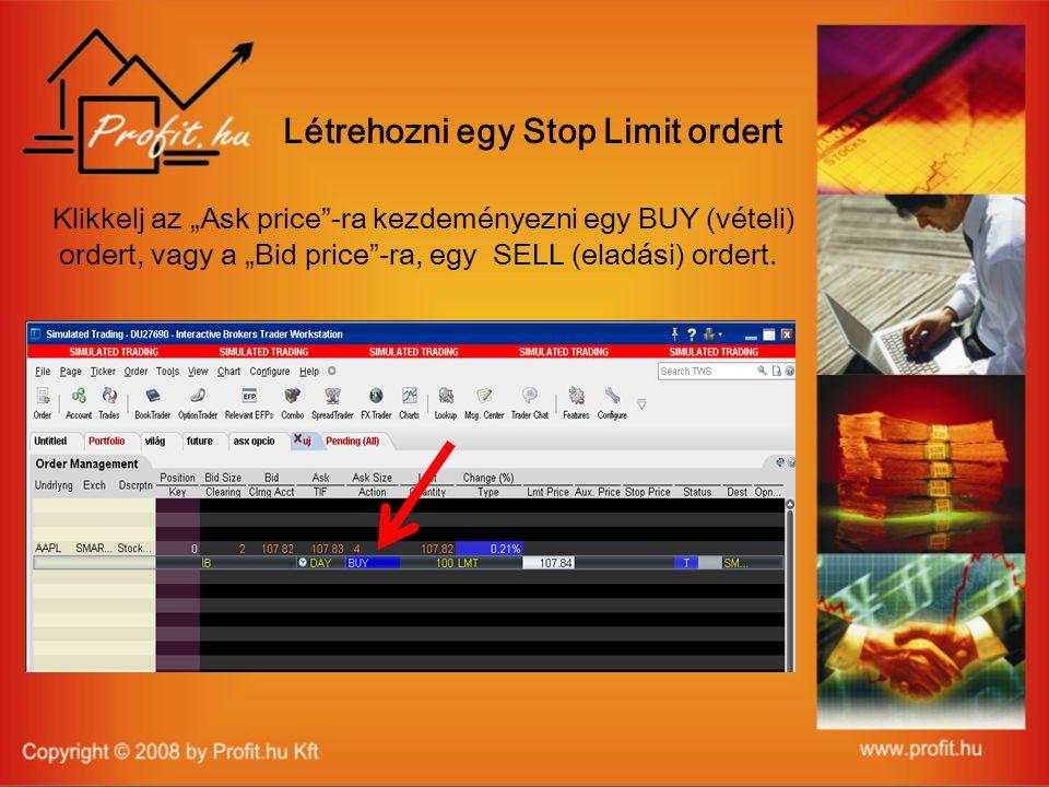 """Létrehozni egy Stop Limit ordert Klikkelj az """"Ask price -ra kezdeményezni egy BUY (vételi) ordert, vagy a """"Bid price -ra, egy SELL (eladási) ordert."""