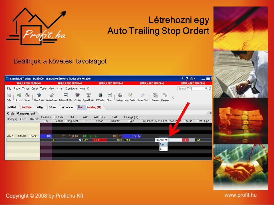 Beállítjuk a követési távolságot Létrehozni egy Auto Trailing Stop Ordert