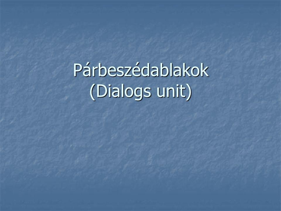 Párbeszédablakok (Dialogs unit)