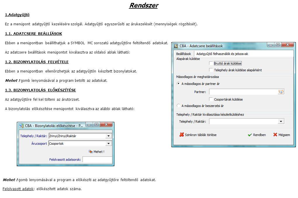 Rendszer 1.Adatgyüjtõ Ez a menüpont adatgyűjtő kezelésére szolgál.