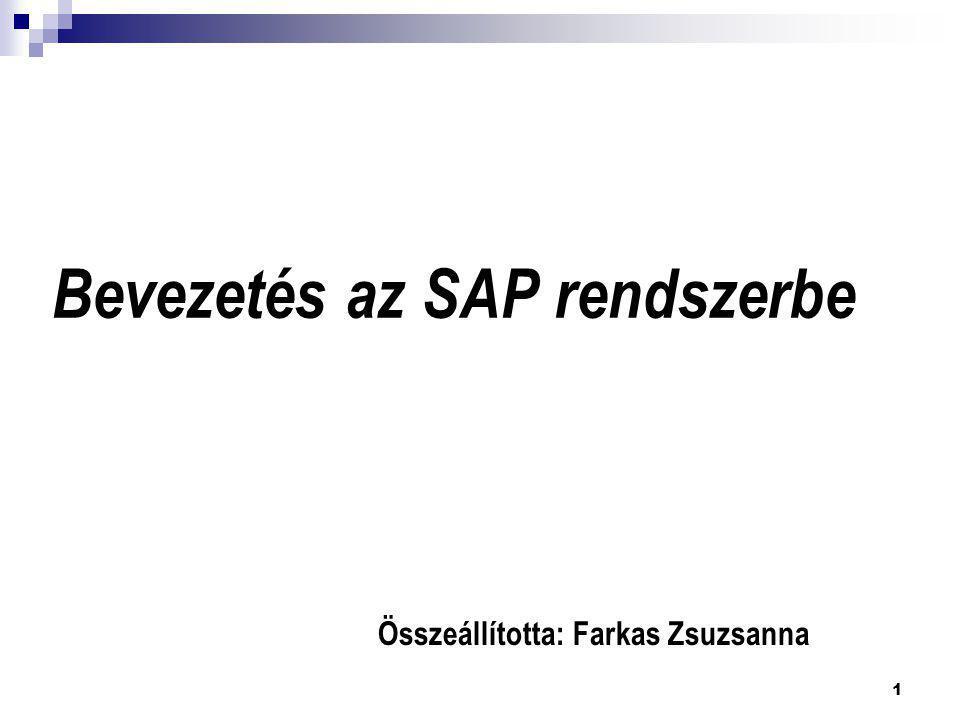 1 Bevezetés az SAP rendszerbe Összeállította: Farkas Zsuzsanna