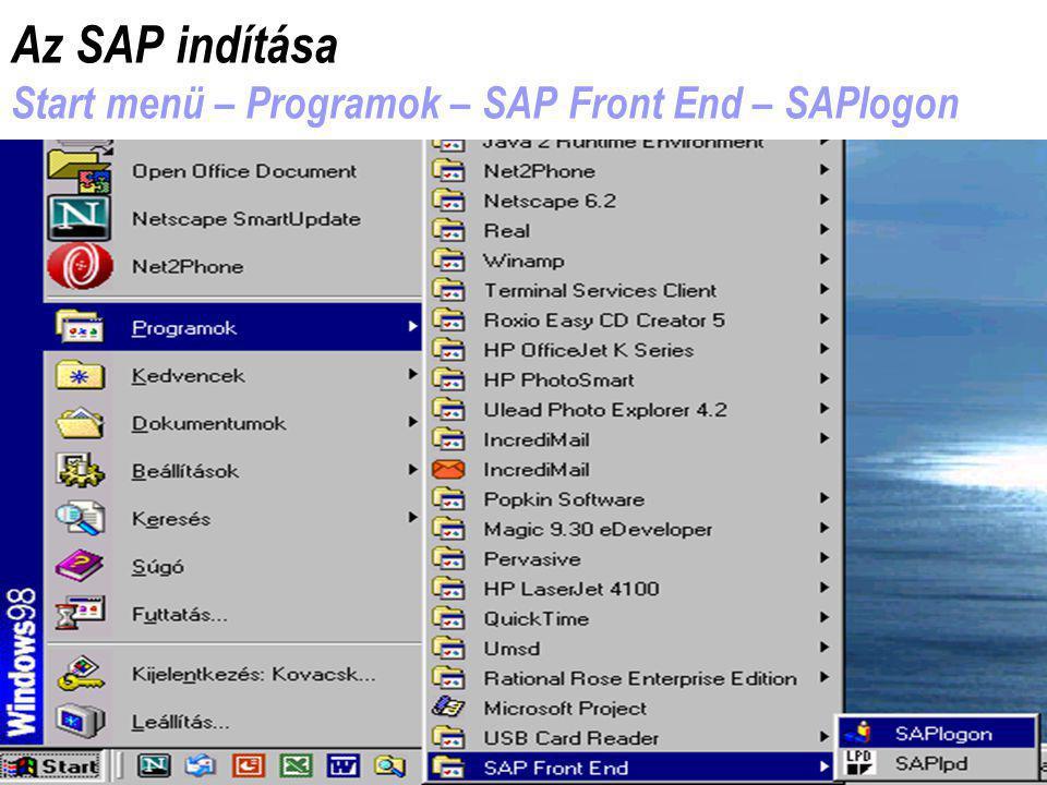 11 Az SAP indítása Start menü – Programok – SAP Front End – SAPlogon