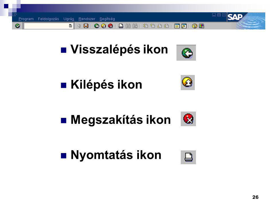 26  Visszalépés ikon  Kilépés ikon  Megszakítás ikon  Nyomtatás ikon