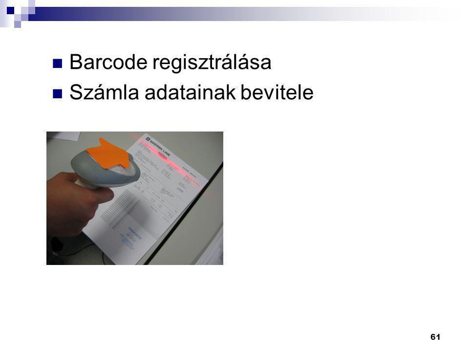 61  Barcode regisztrálása  Számla adatainak bevitele