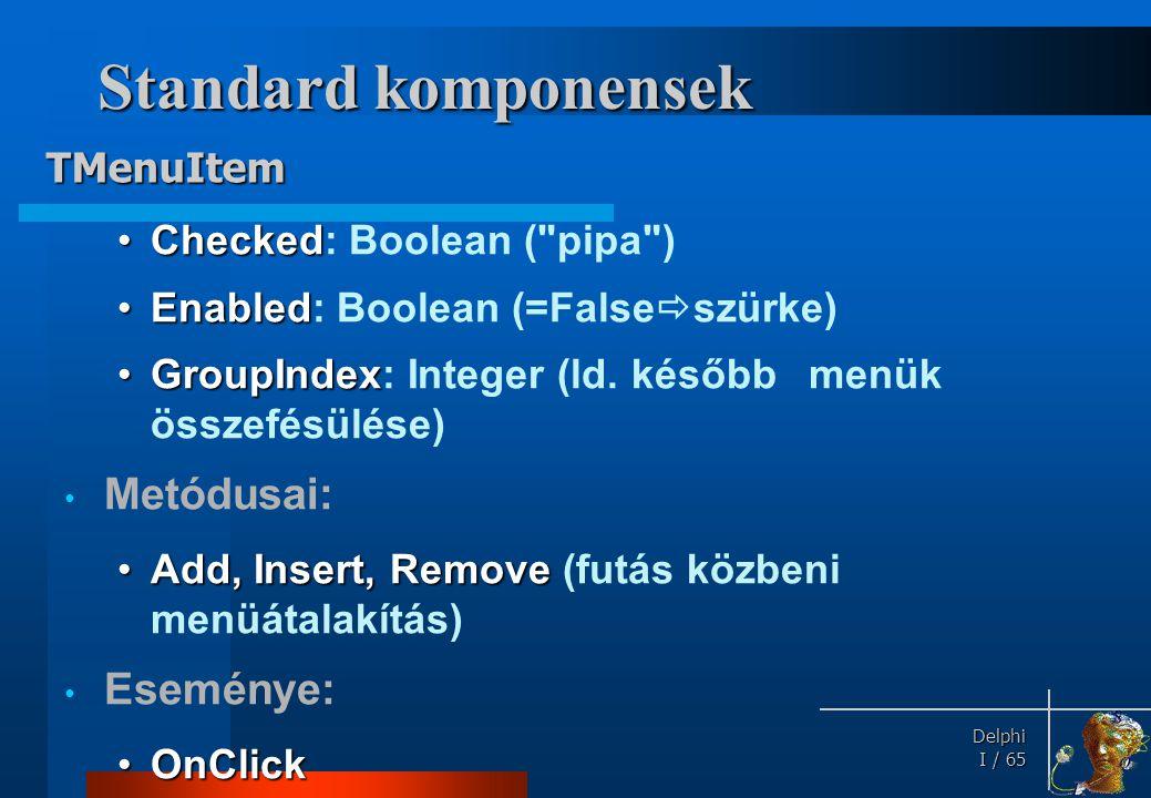 Delphi Delphi I / 65 Standard komponensek •Checked •Checked: Boolean (