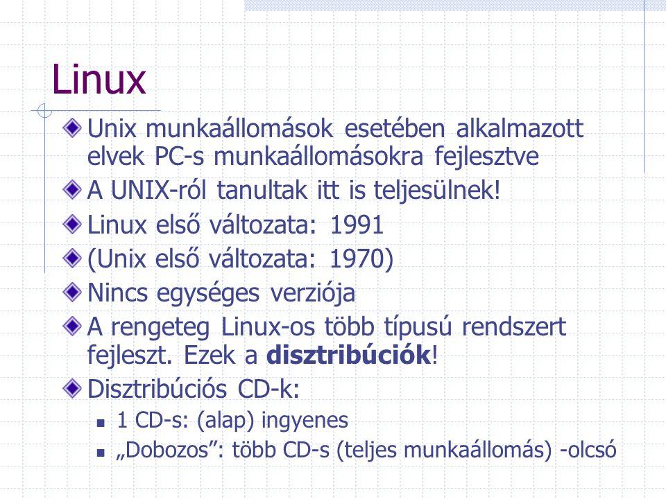 Linux Unix munkaállomások esetében alkalmazott elvek PC-s munkaállomásokra fejlesztve A UNIX-ról tanultak itt is teljesülnek! Linux első változata: 19