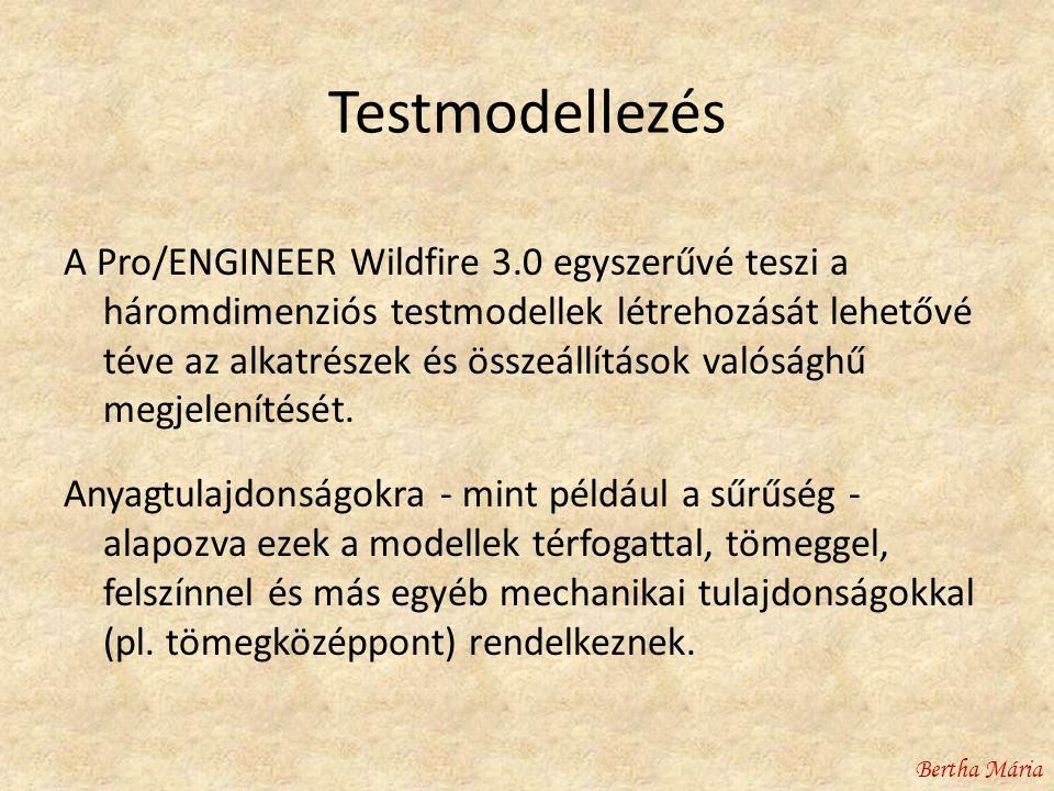 Testmodellezés A Pro/ENGINEER Wildfire 3.0 egyszerűvé teszi a háromdimenziós testmodellek létrehozását lehetővé téve az alkatrészek és összeállítások valósághű megjelenítését.