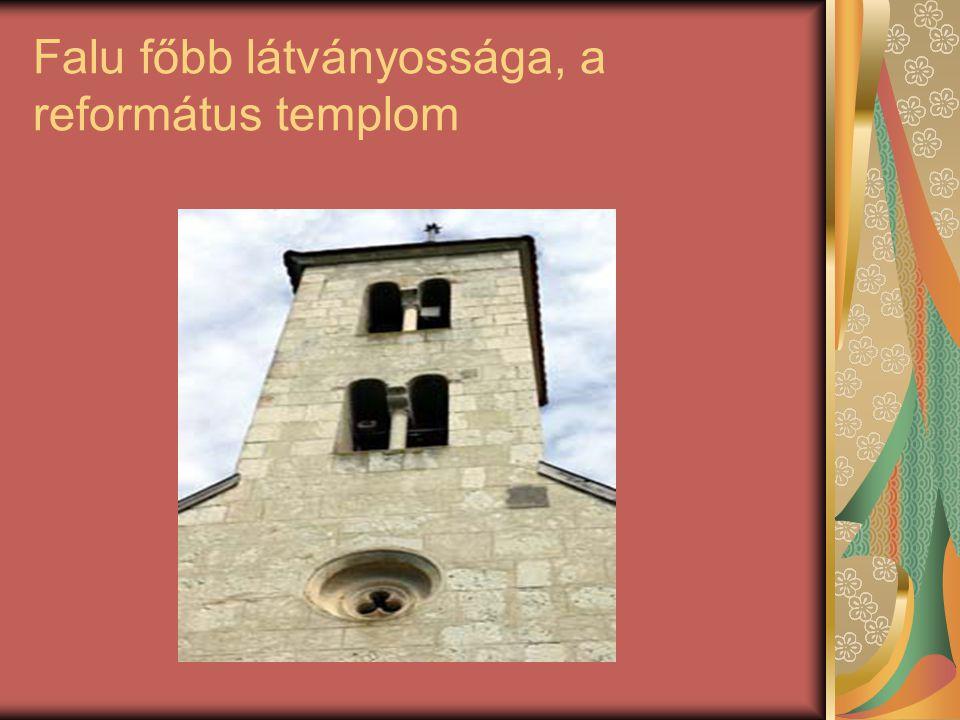 Falu főbb látványossága, a református templom