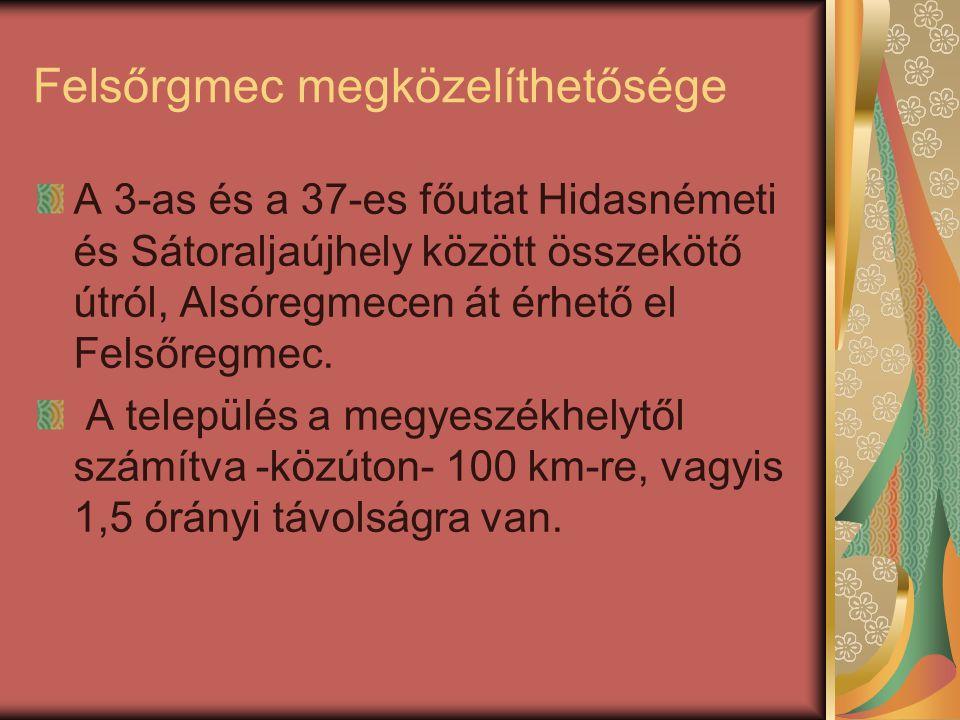 Falu rövid története: Felsőregmec a Ronyha patak völgyében a Mátyás-hegy déli oldalán fekvő kb.
